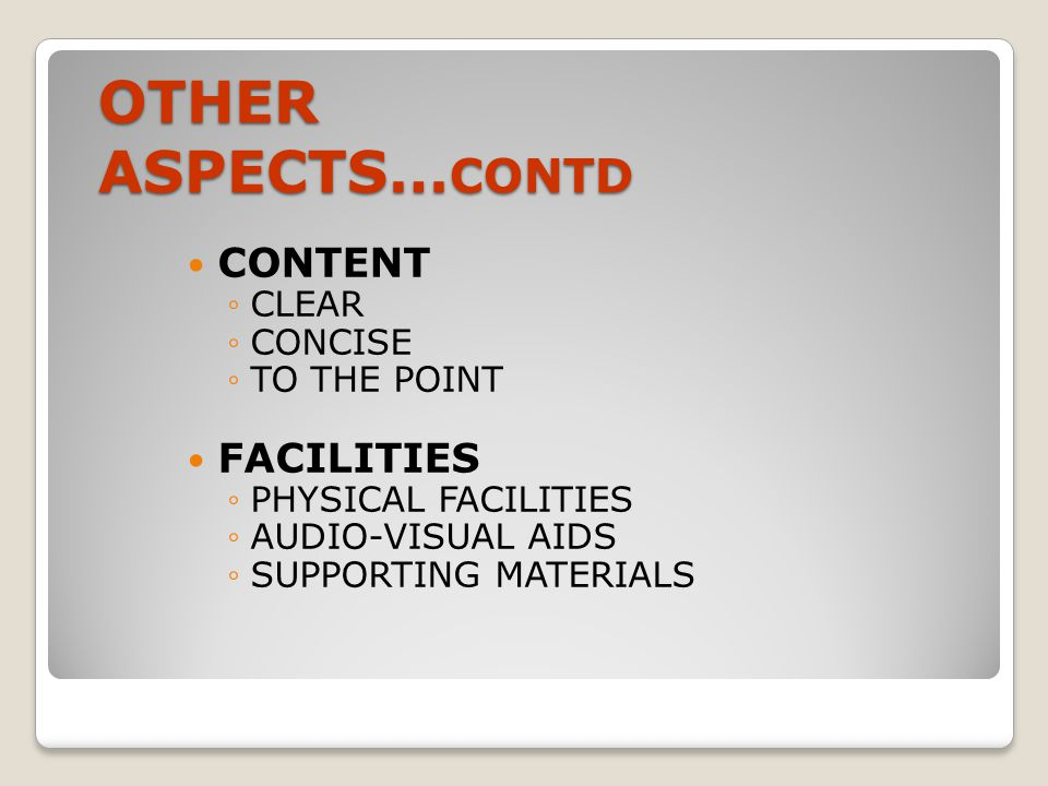 OTHER ASPECTS…CONTD CONTENT FACILITIES CLEAR CONCISE TO THE POINT