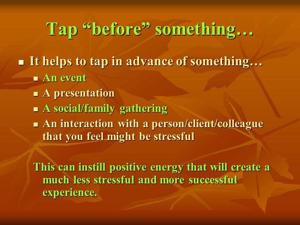 Tap before something…