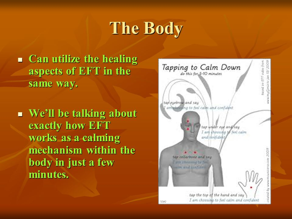 The Body Can utilize the healing aspects of EFT in the same way.