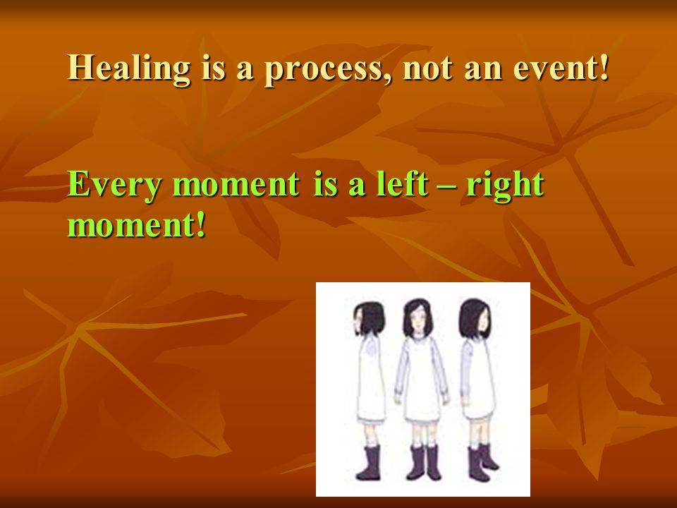 Healing is a process, not an event!