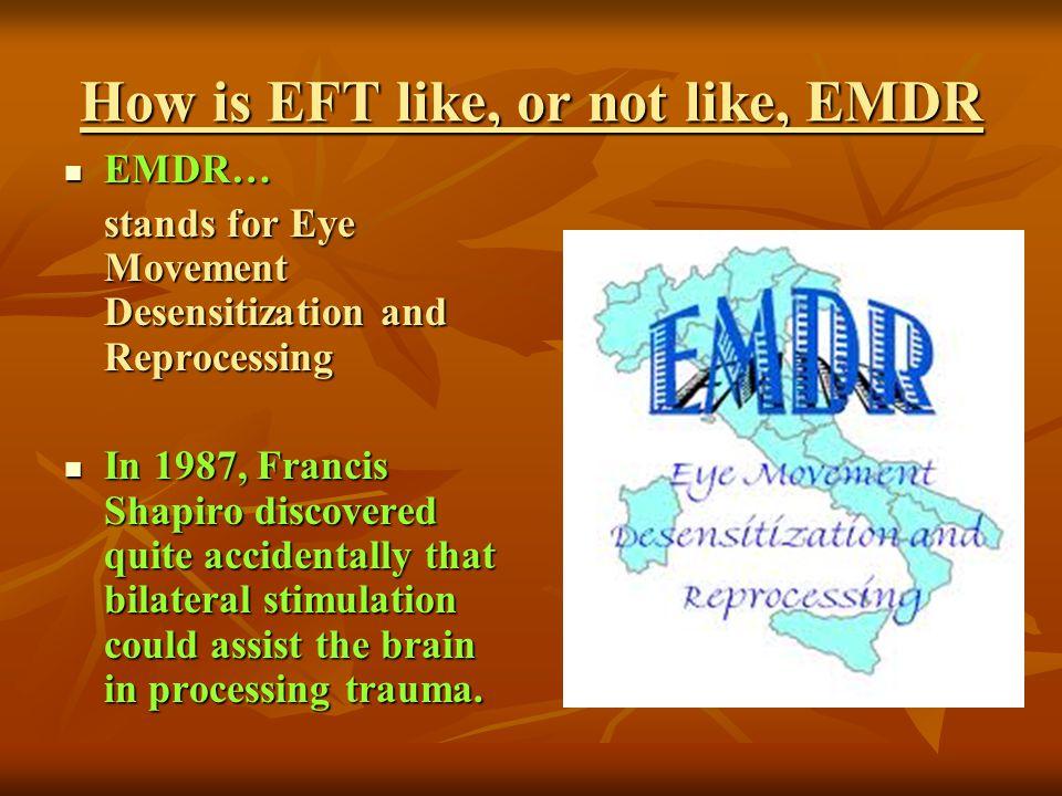 How is EFT like, or not like, EMDR