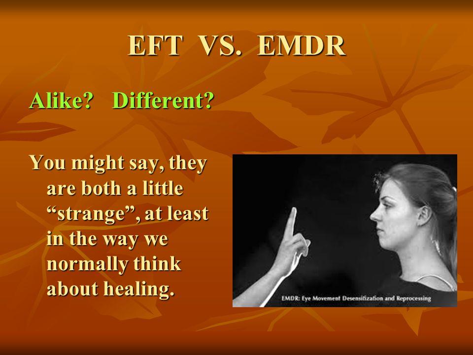 EFT VS. EMDR Alike Different