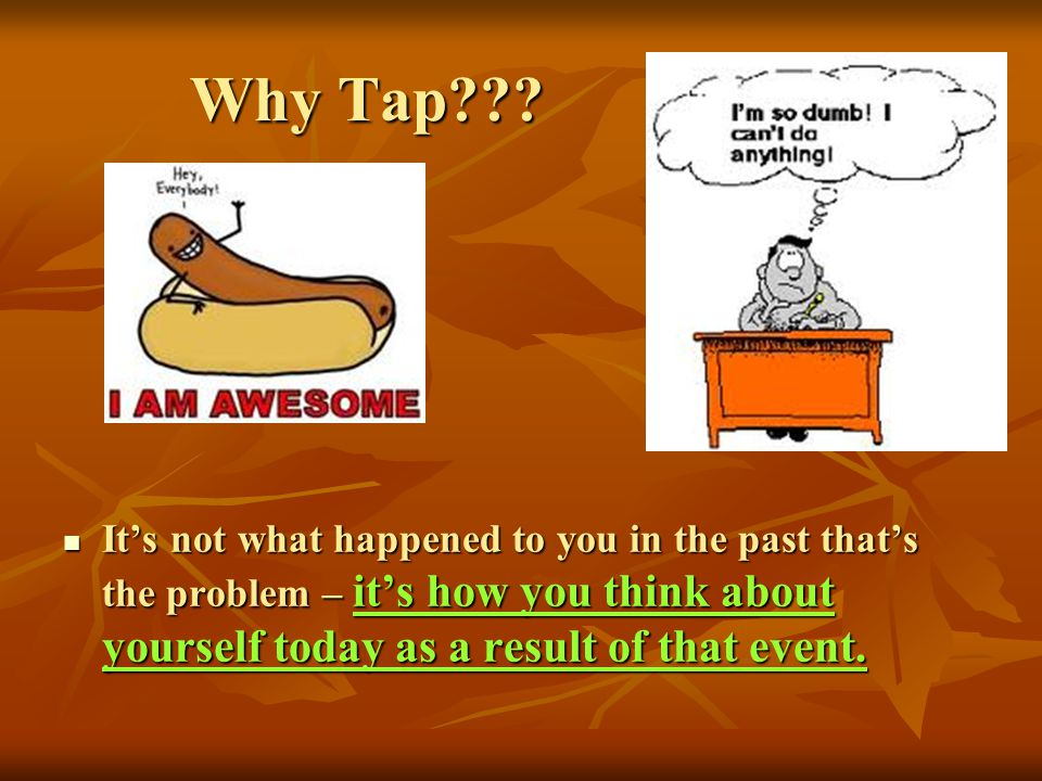 Why Tap .
