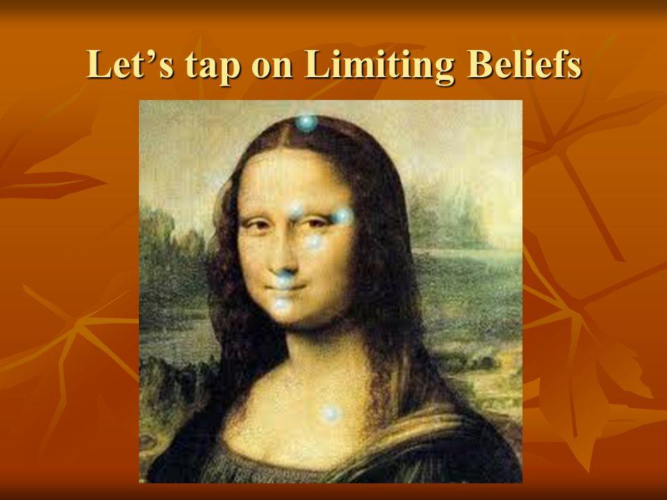 Let's tap on Limiting Beliefs
