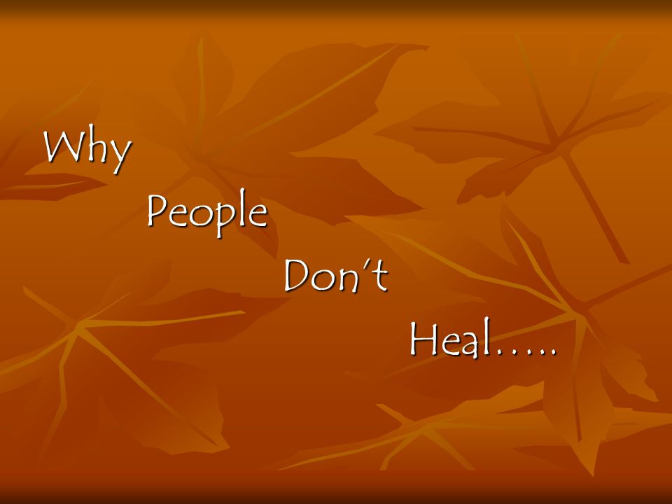 Why People Don't Heal…..