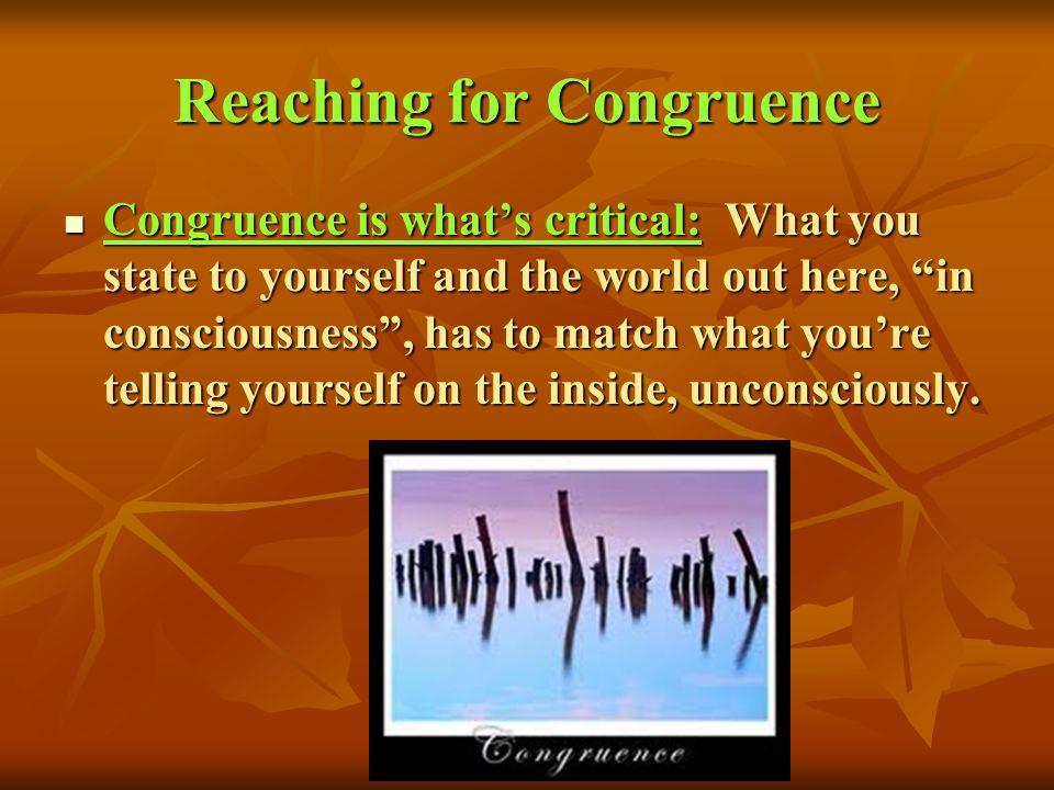 Reaching for Congruence