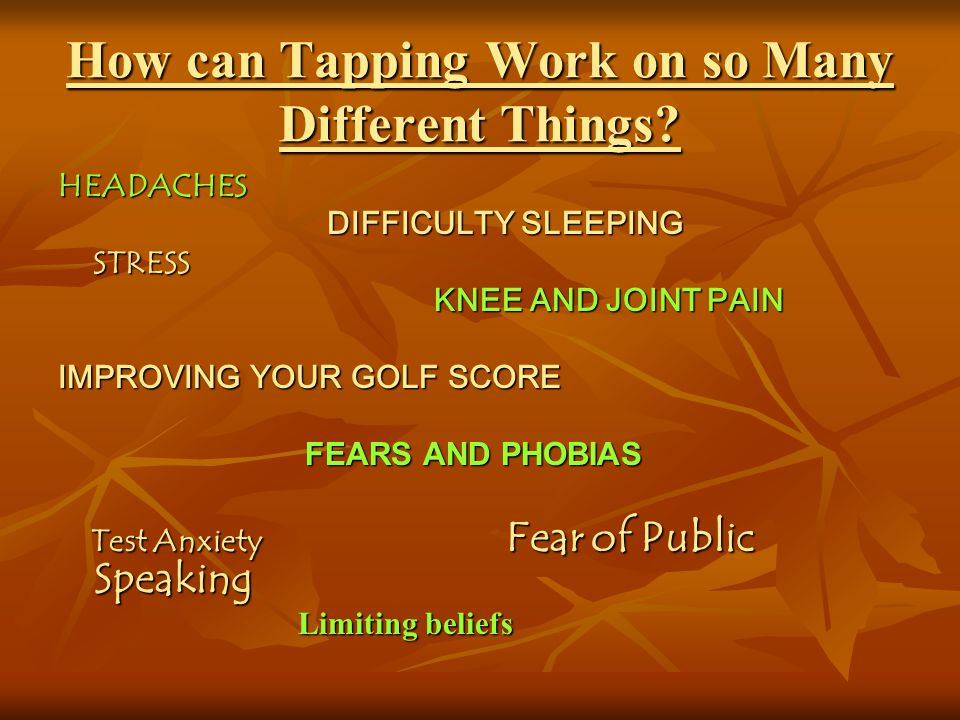How can Tapping Work on so Many Different Things