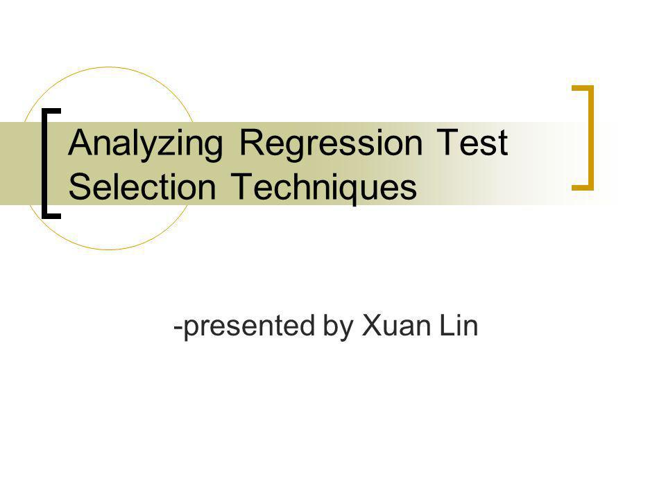 Analyzing Regression Test Selection Techniques