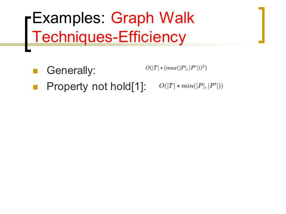 Examples: Graph Walk Techniques-Efficiency