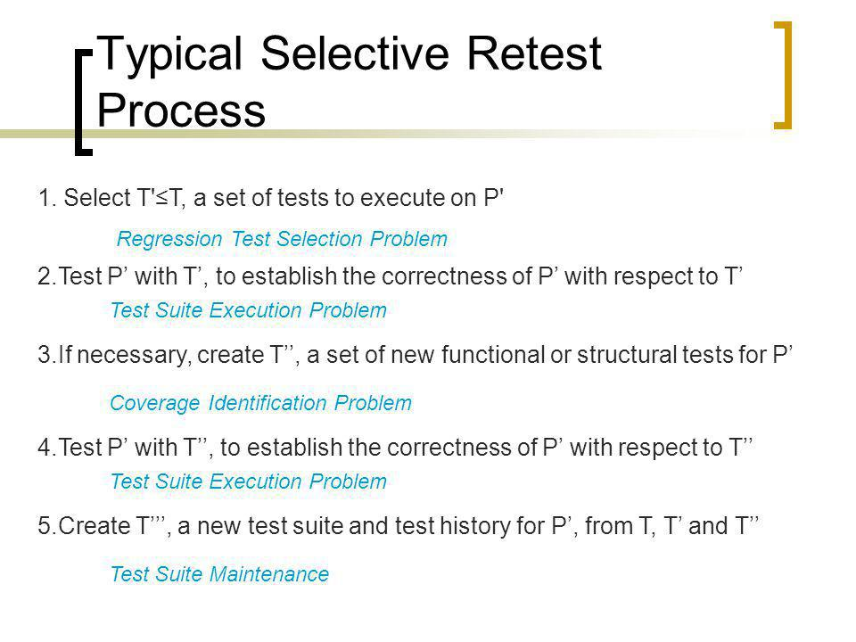 Typical Selective Retest Process