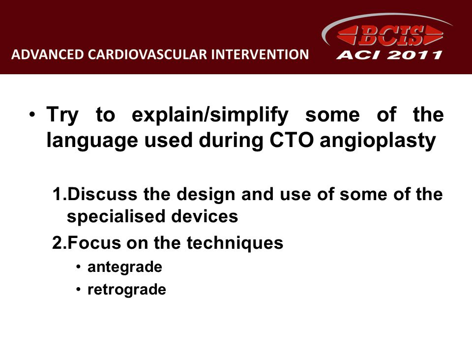 Try to explain/simplify some of the language used during CTO angioplasty
