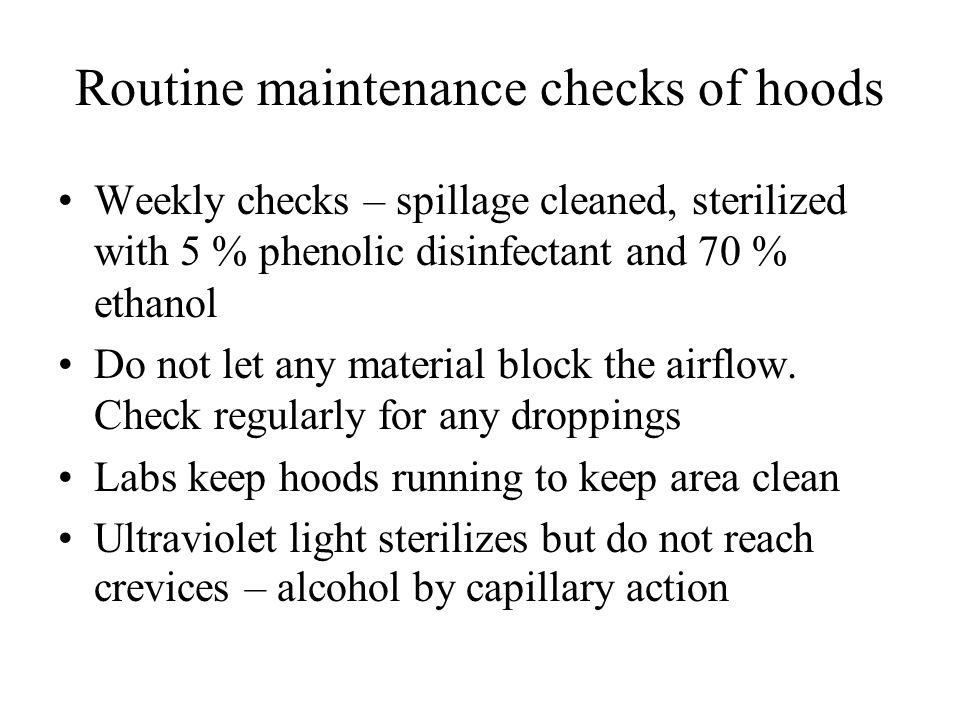 Routine maintenance checks of hoods