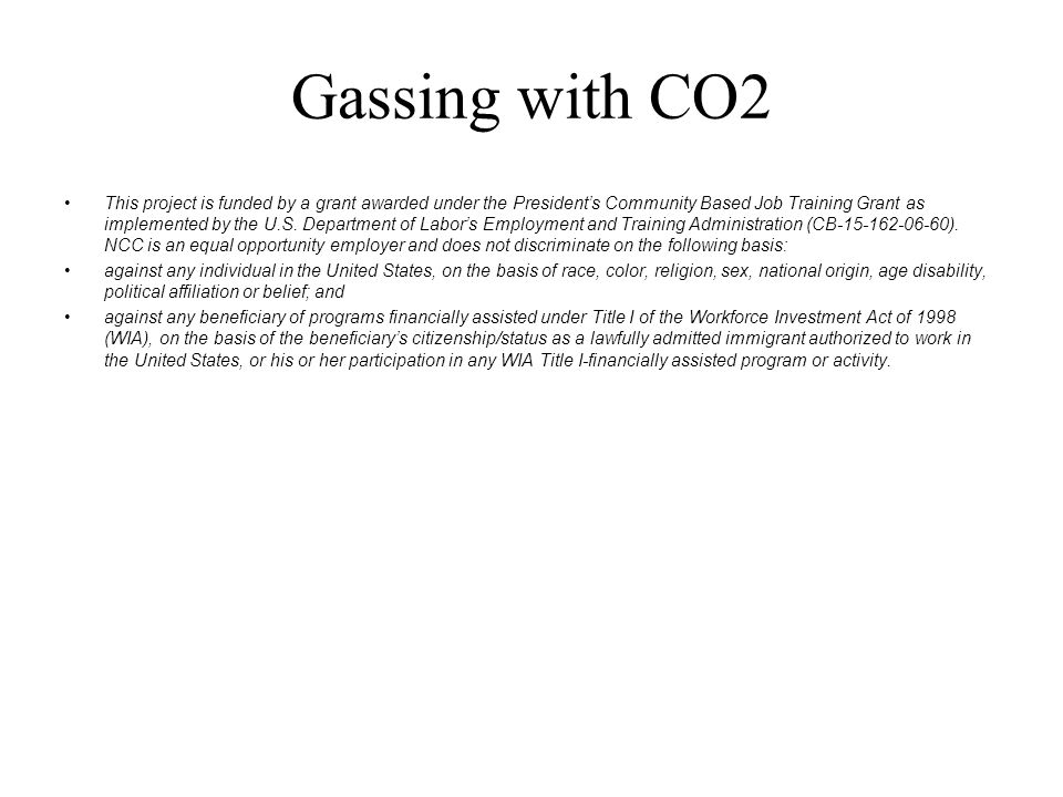 Gassing with CO2