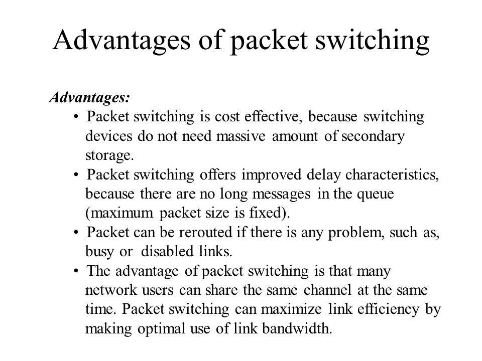 Advantages of packet switching