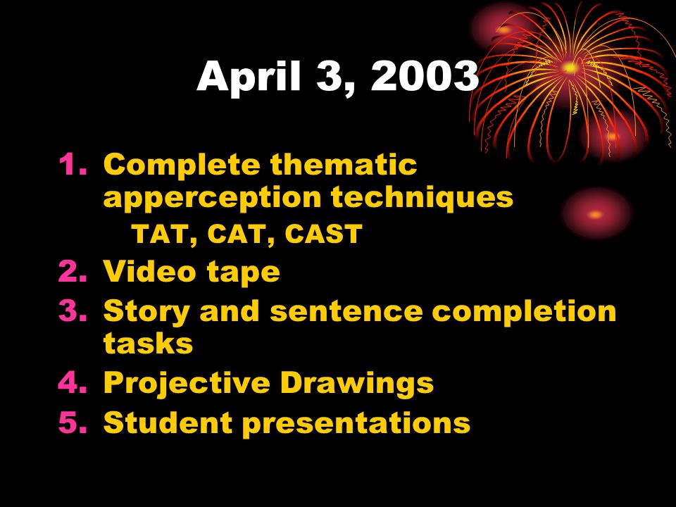 April 3, 2003 Complete thematic apperception techniques Video tape