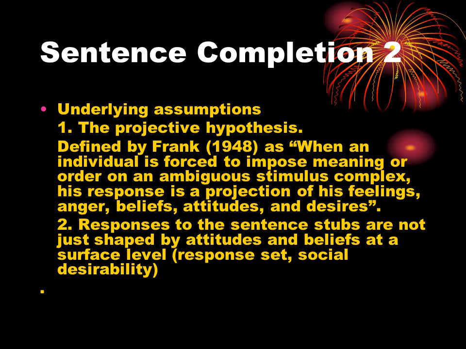 Sentence Completion 2 Underlying assumptions