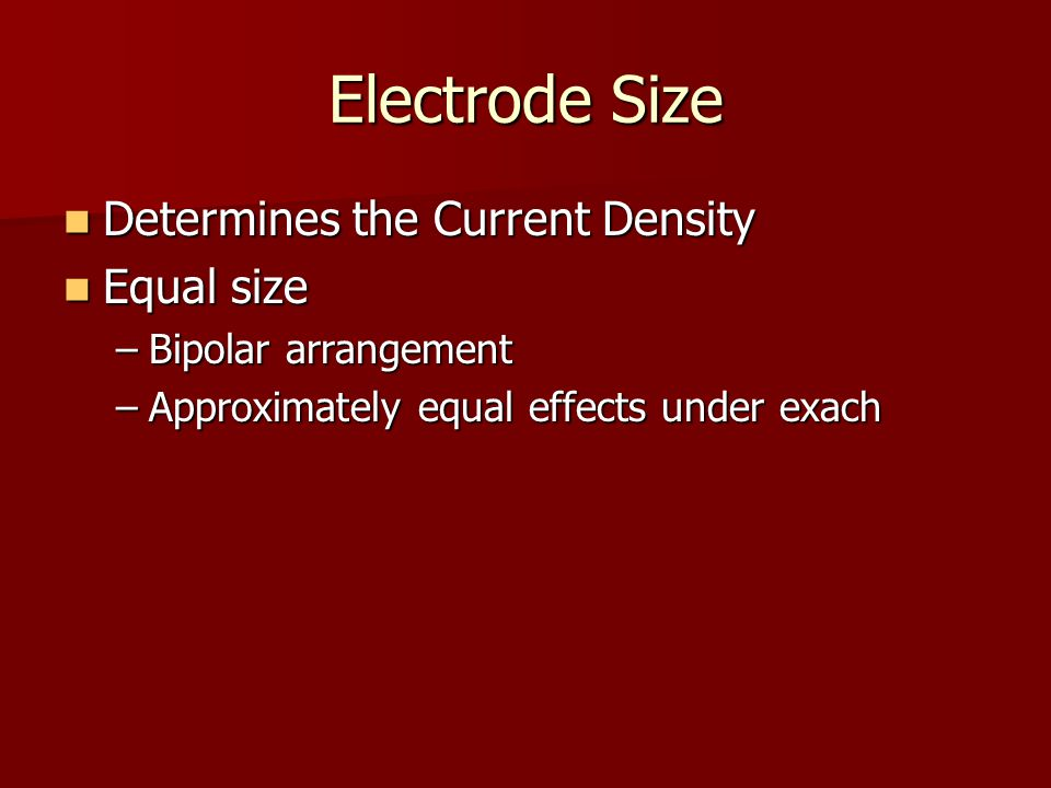 Electrode Size Determines the Current Density Equal size
