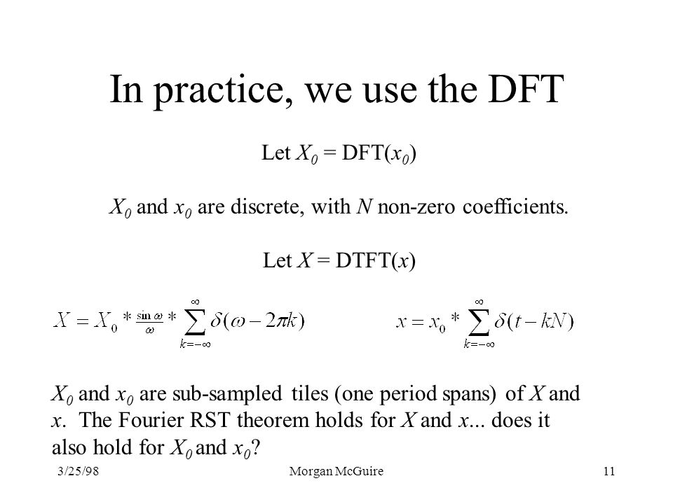 In practice, we use the DFT