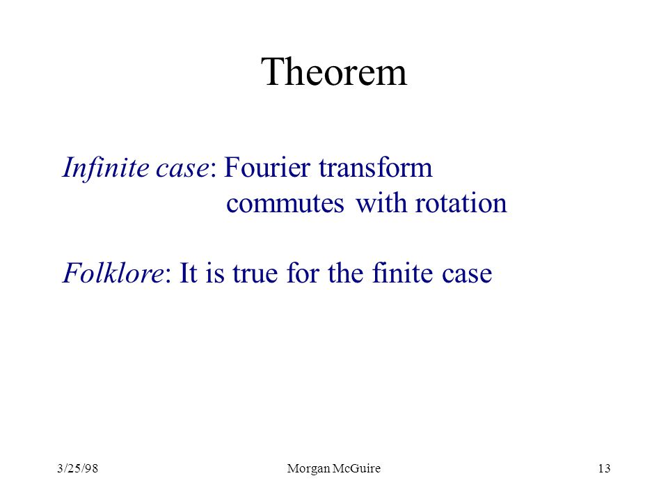 Theorem Infinite case: Fourier transform commutes with rotation