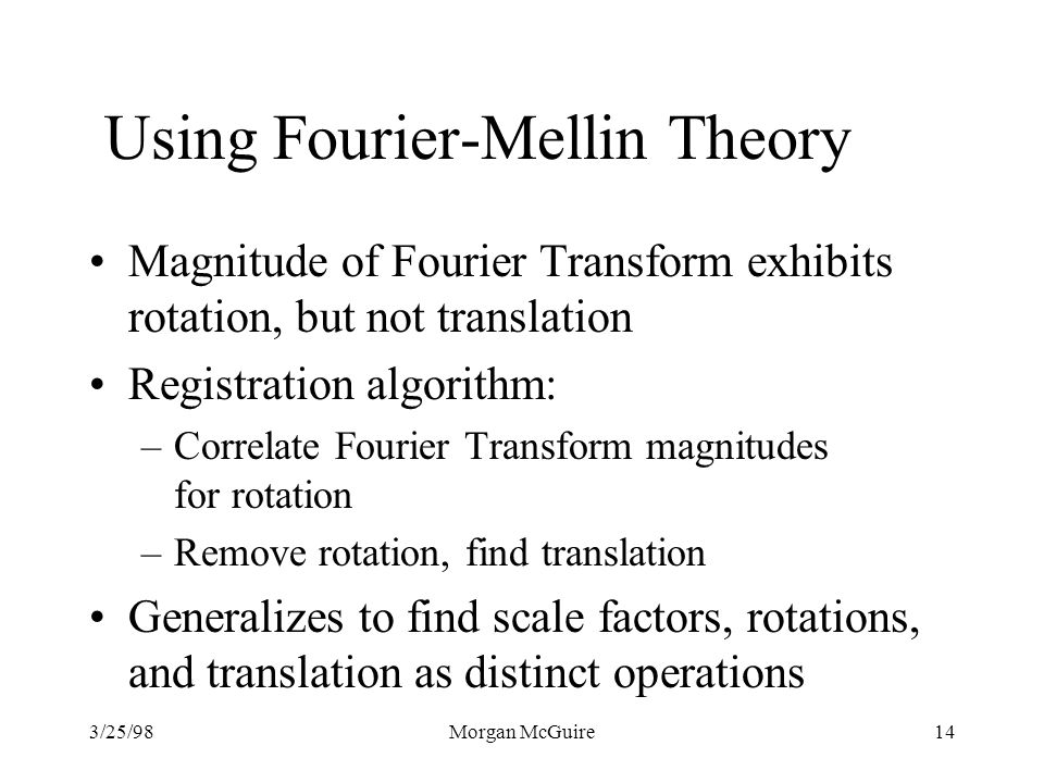 Using Fourier-Mellin Theory