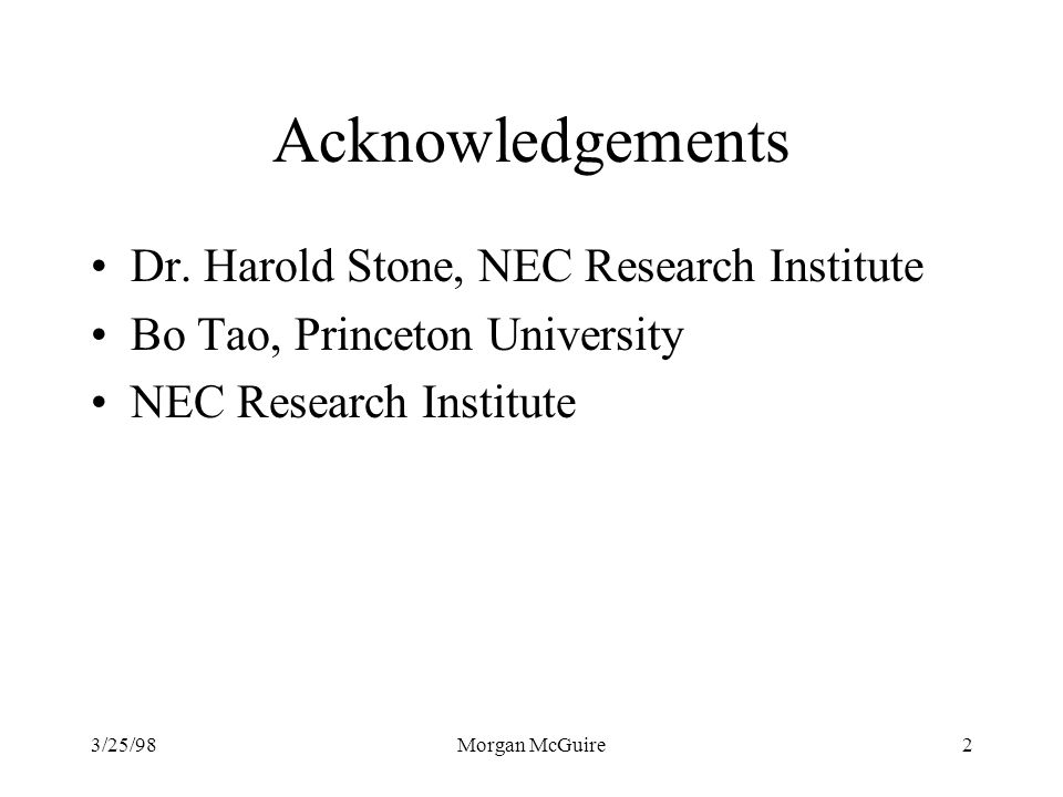 Acknowledgements Dr. Harold Stone, NEC Research Institute