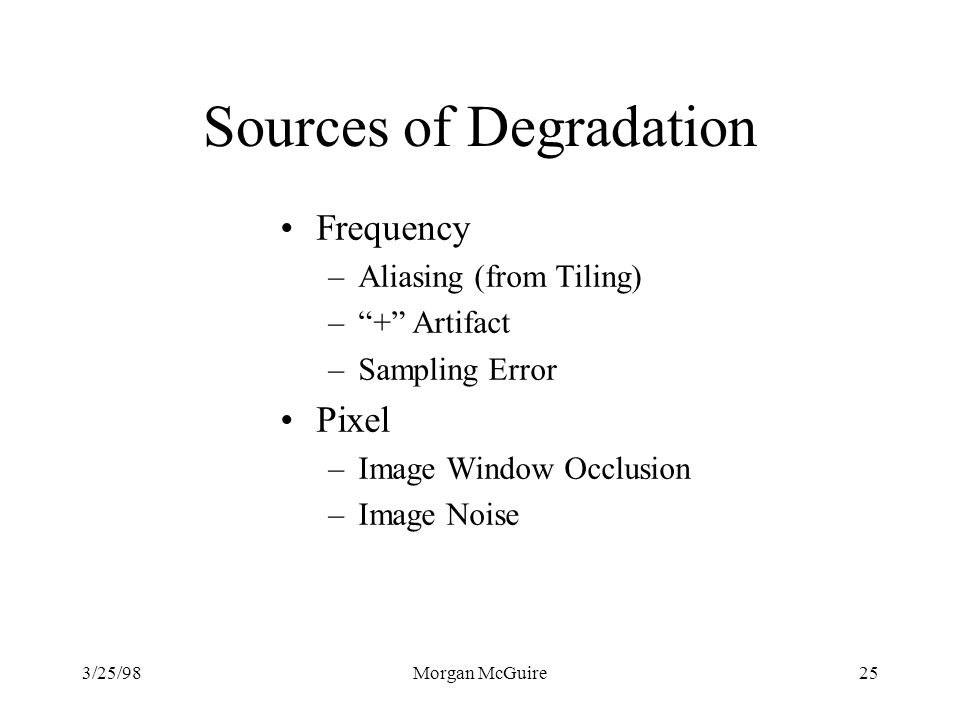 Sources of Degradation