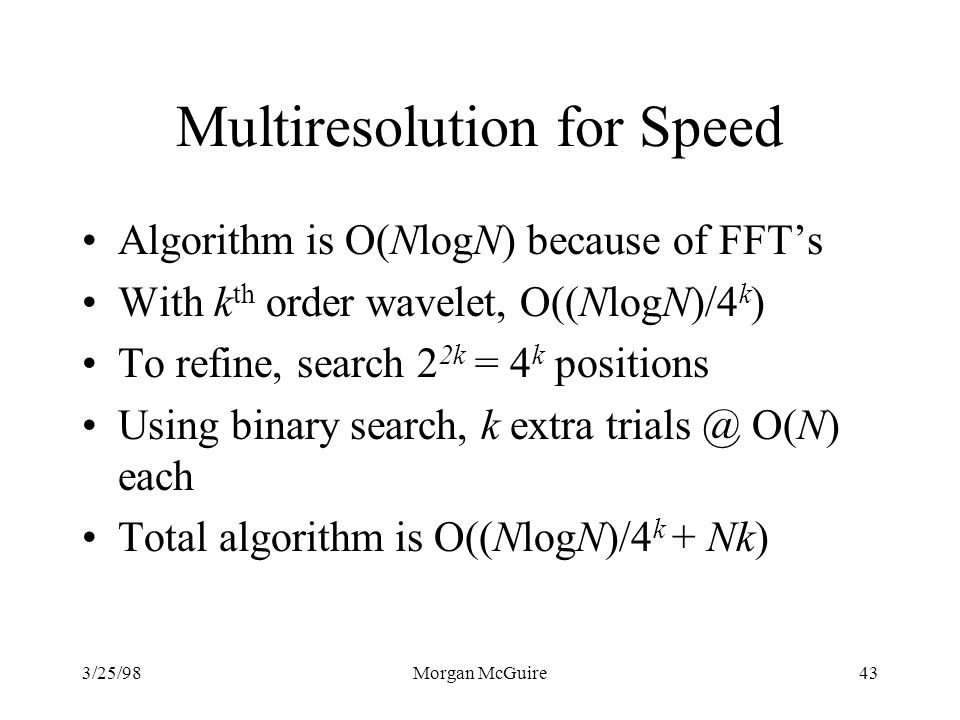Multiresolution for Speed