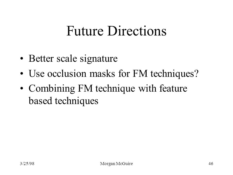 Future Directions Better scale signature