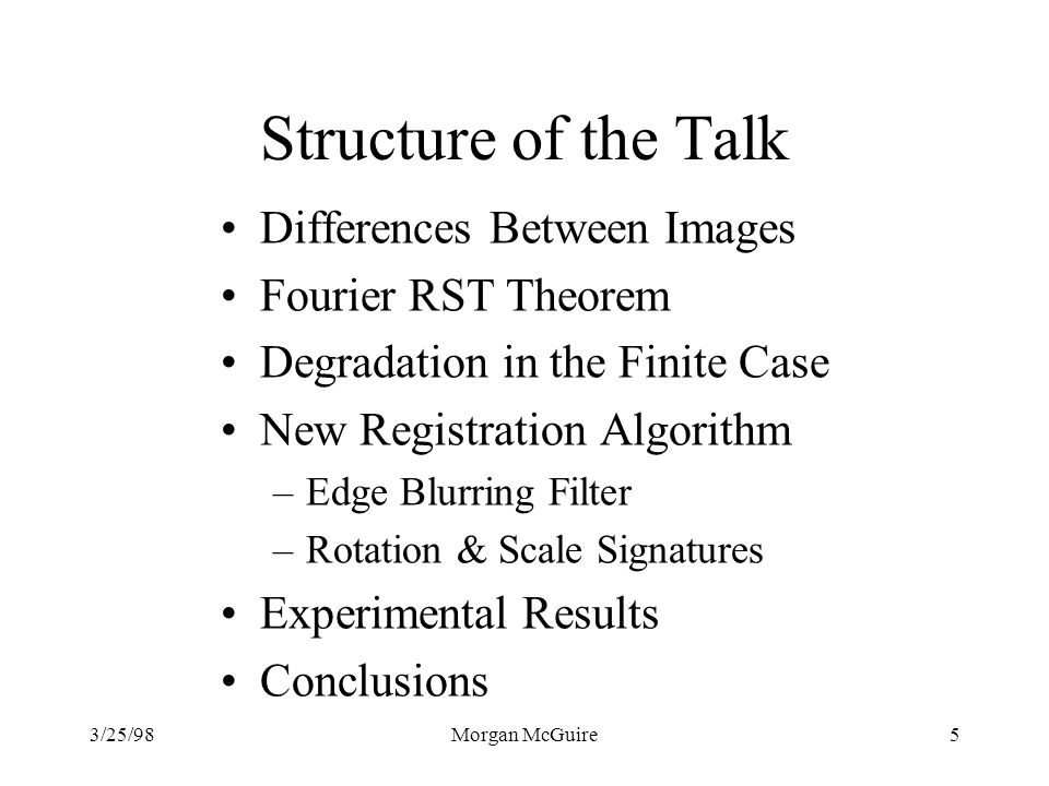 Structure of the Talk Differences Between Images Fourier RST Theorem
