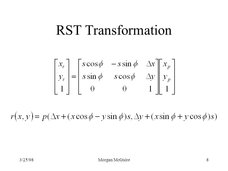 RST Transformation 3/25/98 Morgan McGuire