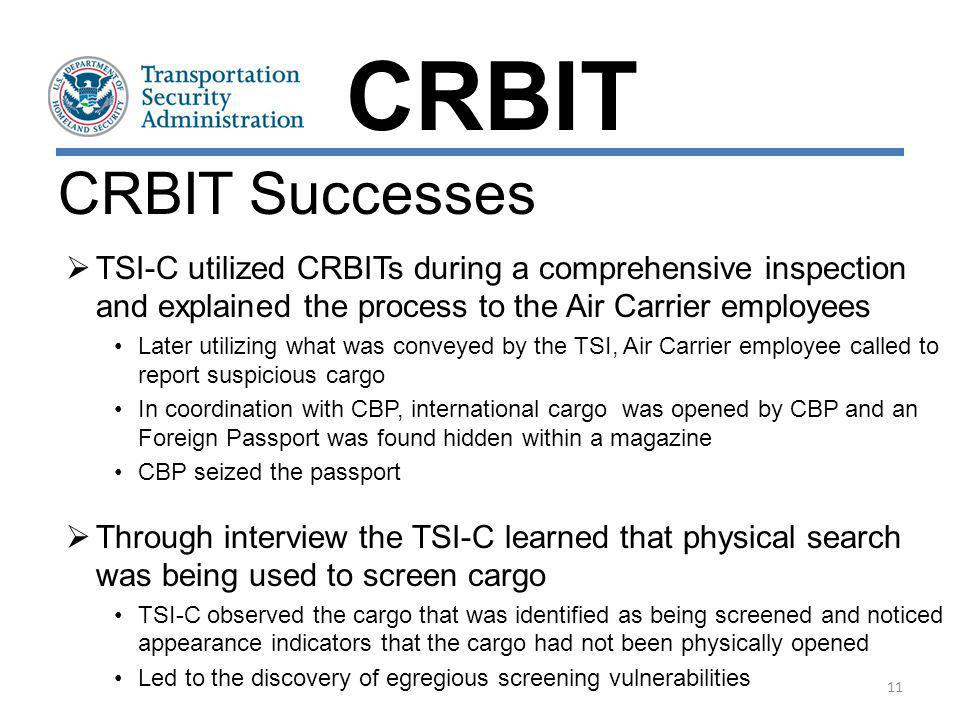 CRBIT CRBIT Successes. TSI-C utilized CRBITs during a comprehensive inspection and explained the process to the Air Carrier employees.