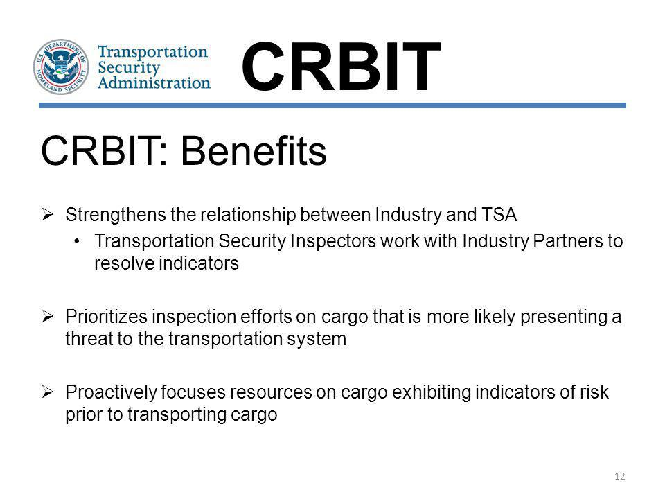 CRBIT CRBIT: Benefits. Strengthens the relationship between Industry and TSA.