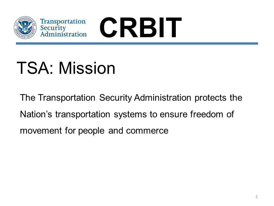 CRBIT TSA: Mission.