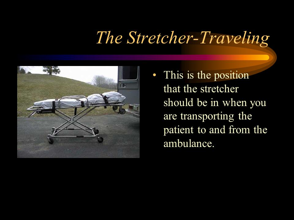 The Stretcher-Traveling