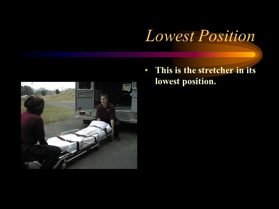 Lowest Position This is the stretcher in its lowest position.