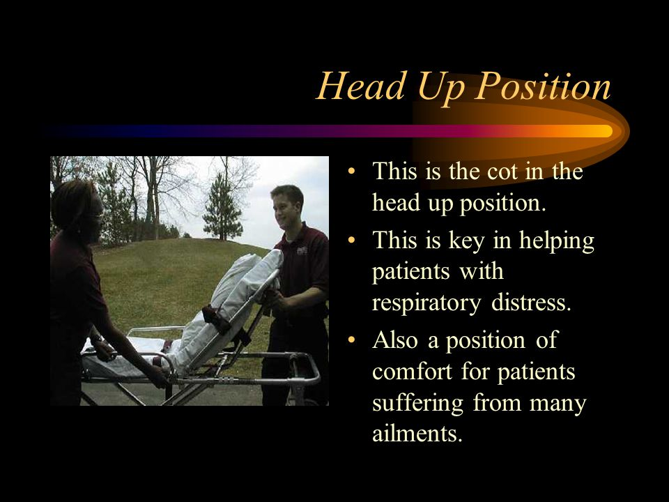 Head Up Position This is the cot in the head up position.