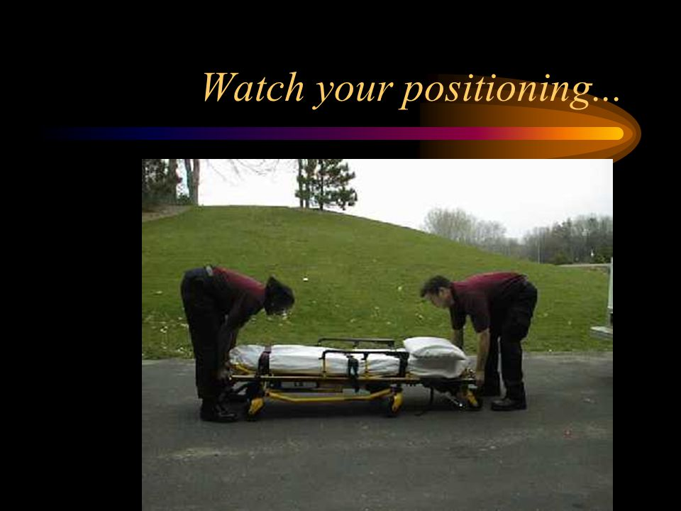 Watch your positioning...