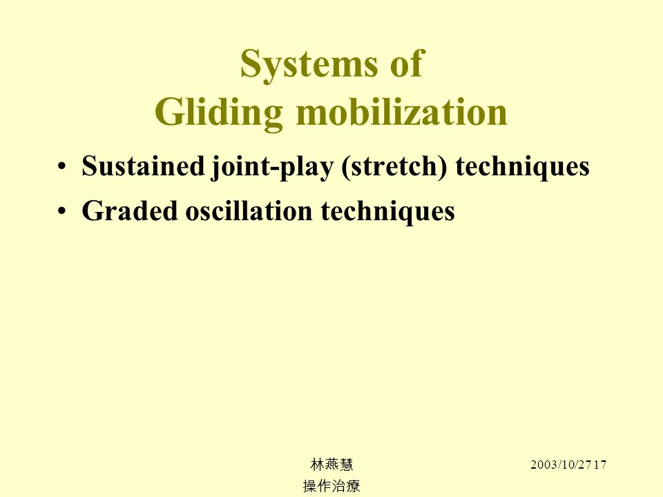 Systems of Gliding mobilization