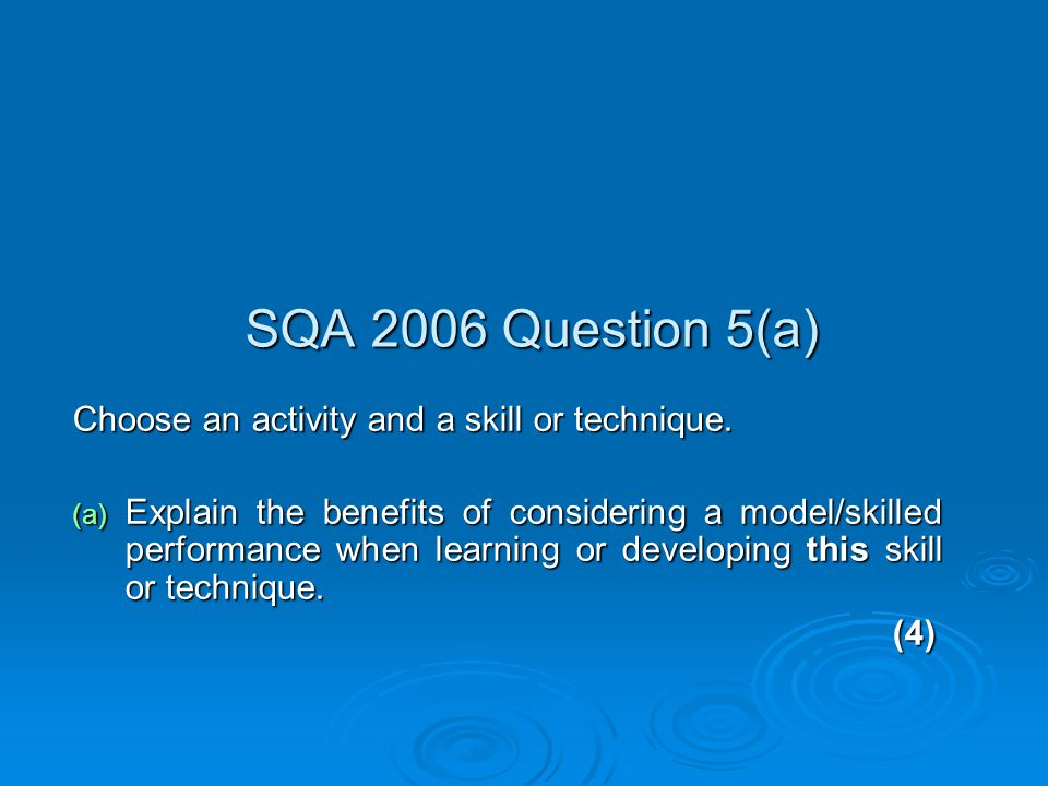SQA 2006 Question 5(a) Choose an activity and a skill or technique.