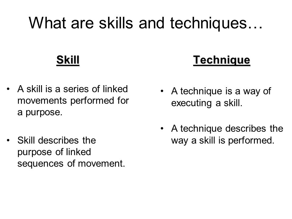 What are skills and techniques…