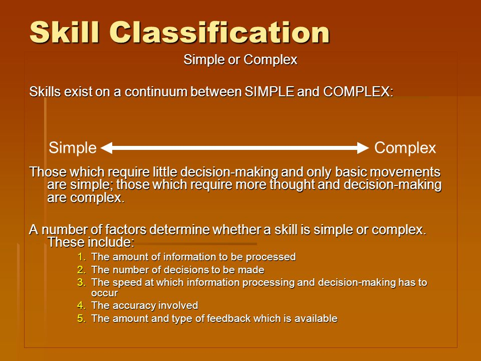 Skill Classification Complex Simple Simple or Complex