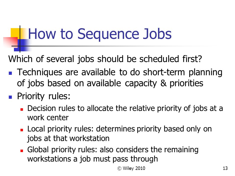 How to Sequence Jobs Which of several jobs should be scheduled first