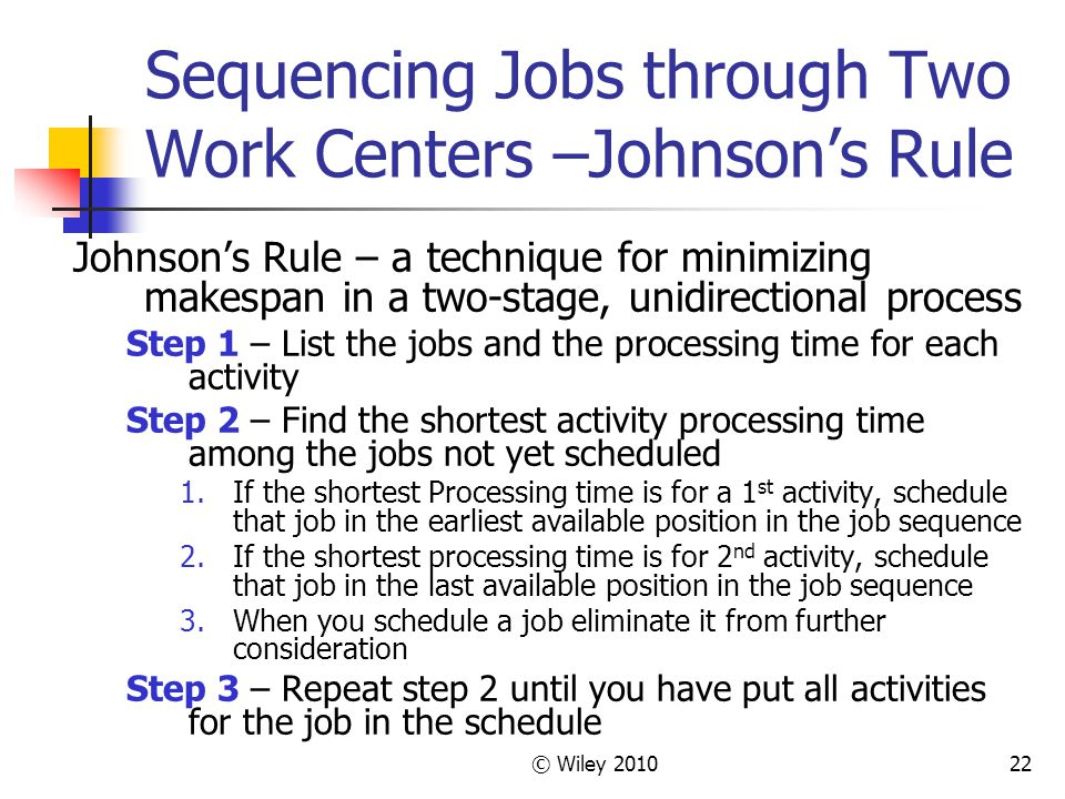 Sequencing Jobs through Two Work Centers –Johnson's Rule