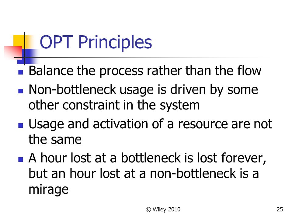 OPT Principles Balance the process rather than the flow