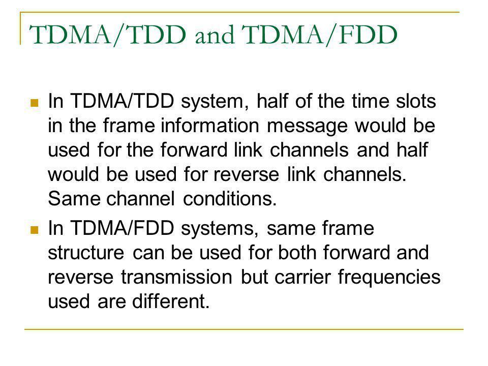 TDMA/TDD and TDMA/FDD