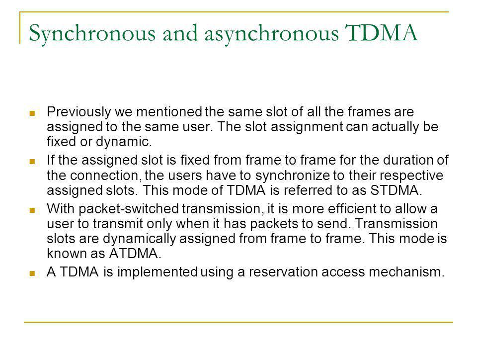 Synchronous and asynchronous TDMA