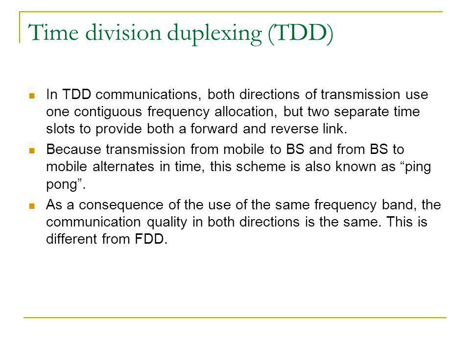 Time division duplexing (TDD)