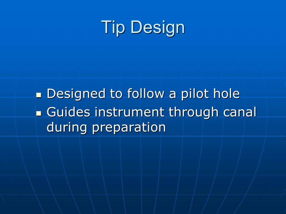 Tip Design Designed to follow a pilot hole