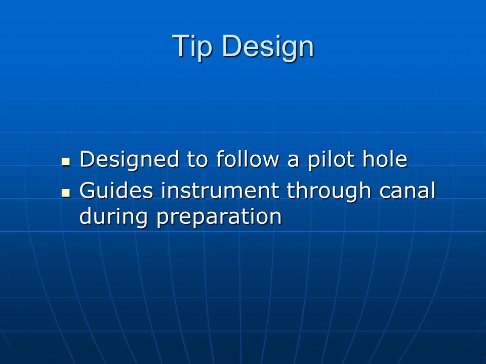 Tip Design Designed to follow a pilot hole