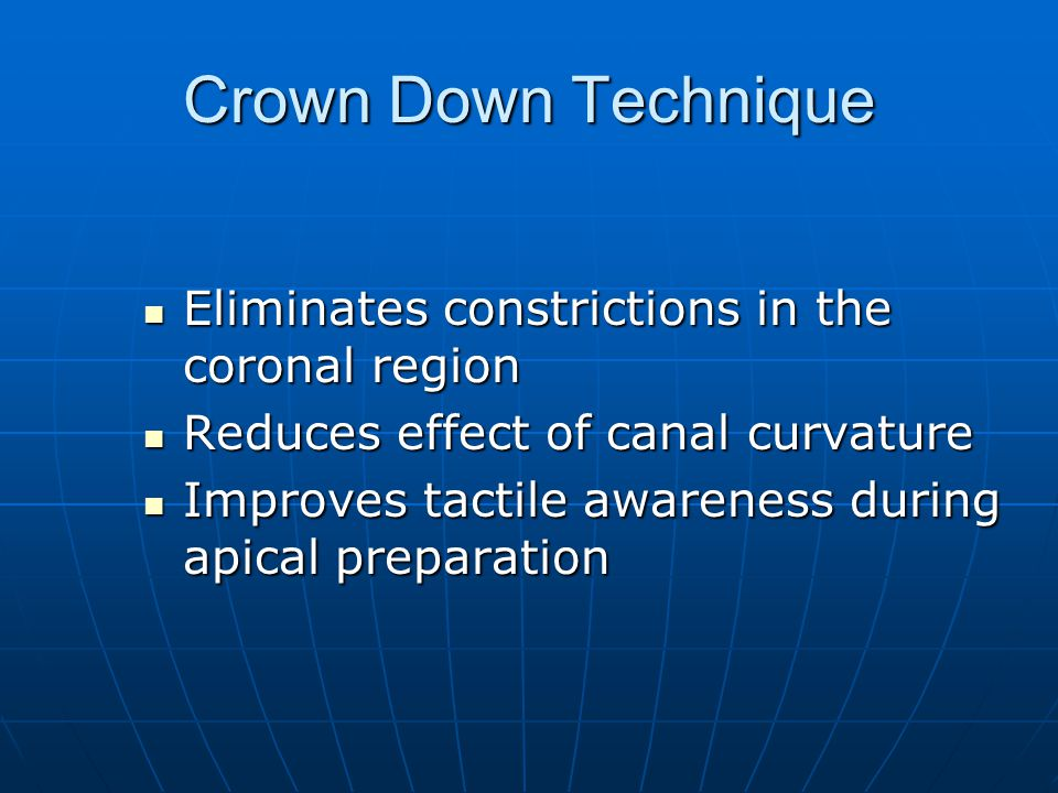 Crown Down Technique Eliminates constrictions in the coronal region